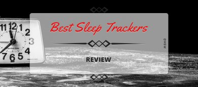 Best Sleep Trackers Review 2017