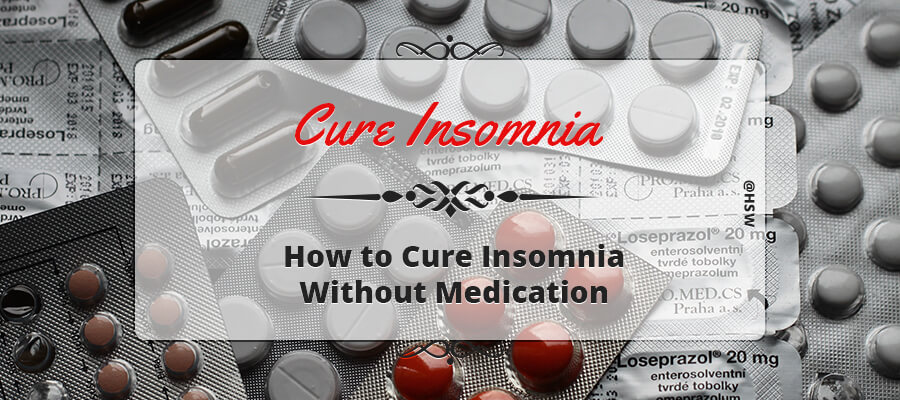 How to Cure Insomnia Without Medication