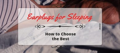 How to Choose Best Earplugs for Sleeping