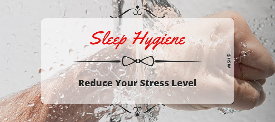 Sleep Hygiene to Reduce Your Stress Level