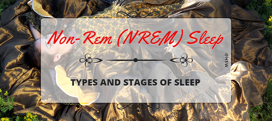 NON-REM (NREM) SLEEP – TYPES AND STAGES OF SLEEP
